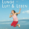Lunge Luft und Leben 1/2010